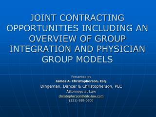 Presented by James A. Christopherson, Esq . Dingeman, Dancer & Christopherson, PLC