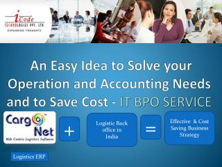 An Easy Idea to Solve your  Operation and Accounting Needs   and to Save Cost -  IT BPO SERVICE