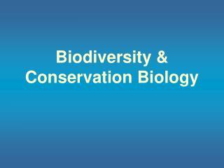 Biodiversity & Conservation Biology