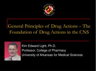 General Principles of Drug Actions – The Foundation of Drug Actions in the CNS