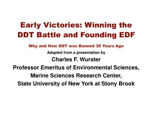 Early Victories: Winning the DDT Battle and Founding EDF Why and How DDT was Banned 38 Years Ago