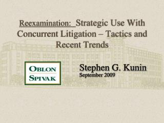 Reexamination: Strategic Use With Concurrent Litigation � Tactics and Recent Trends