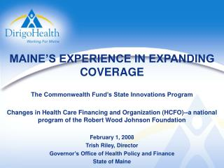 MAINE'S EXPERIENCE IN EXPANDING COVERAGE The Commonwealth Fund's State Innovations Program