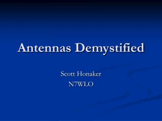 Antennas Demystified