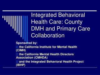 Integrated Behavioral Health Care: County DMH and Primary Care Collaboration