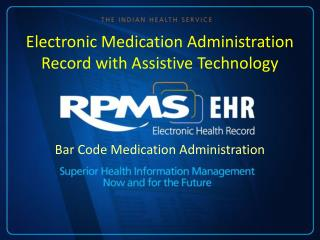 Electronic Medication Administration Record with Assistive Technology