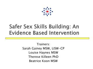 Safer Sex Skills Building: An Evidence Based Intervention