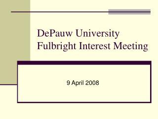 DePauw University Fulbright Interest Meeting