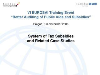 "VI EUROSAI Training Event ""Better Auditing of Public Aids and Subsidies"" Prague, 6-8 November 2006"