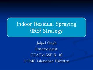 Jaipal Singh Entomologist  GFATM SSF R-10 DOMC Islamabad Pakistan