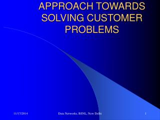 APPROACH TOWARDS SOLVING CUSTOMER PROBLEMS
