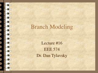 Branch Modeling