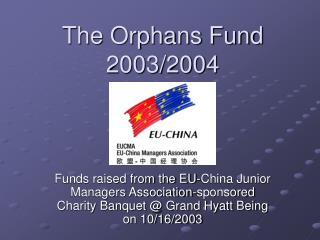 The Orphans Fund 2003/2004