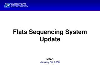 Flats Sequencing System Update MTAC January 30, 2008