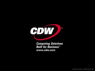 CDW Computer Centers Inc  - 7634 Recruiting Presentation