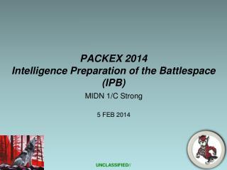 PACKEX 2014 Intelligence Preparation of the Battlespace (IPB)