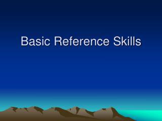 Basic Reference Skills