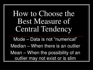 How to Choose the Best Measure of Central Tendency