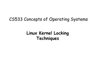CS533 Concepts of Operating Systems