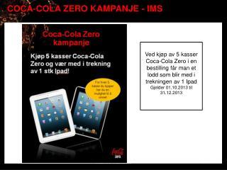 Coca-Cola Zero Kampanje  - IMS