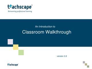 Classroom Walkthrough