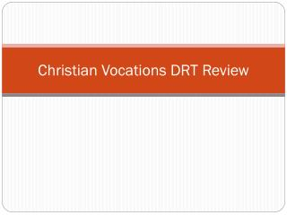 Christian Vocations DRT Review