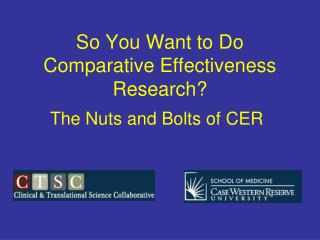 So You Want to Do Comparative Effectiveness Research?