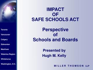 IMPACT OF SAFE SCHOOLS ACT Perspective of Schools and Boards