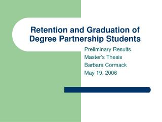 Retention and Graduation of Degree Partnership Students