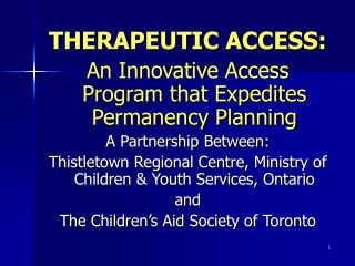 THERAPEUTIC ACCESS: An Innovative Access Program that Expedites Permanency Planning