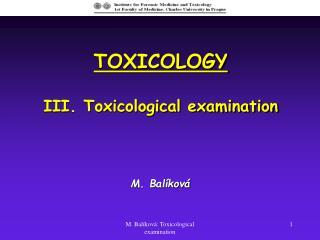 TOXICOLOGY III. Toxicological examination