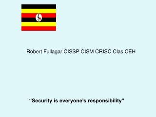 Robert Fullagar CISSP CISM CRISC Clas CEH