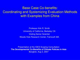 Base Case Co-benefits: Coordinating and Systemizing Evaluation Methods  with Examples from China