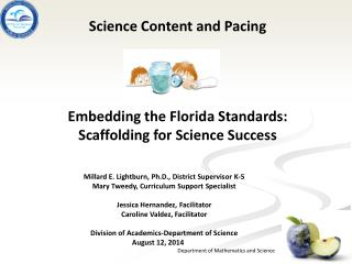 Science Content and Pacing Embedding the Florida Standards: Scaffolding for Science Success