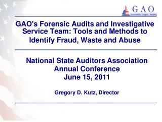 GAOs Forensic Audits and Investigative Service Team: Tools and Methods to Identify Fraud, Waste and Abuse