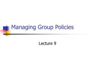Managing Group Policies