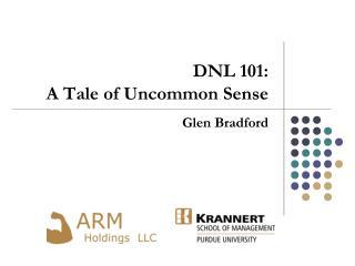 DNL 101:  A Tale of Uncommon Sense
