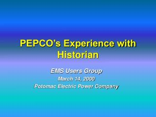 PEPCO's Experience with Historian