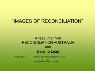 """IMAGES OF RECONCILIATION"""