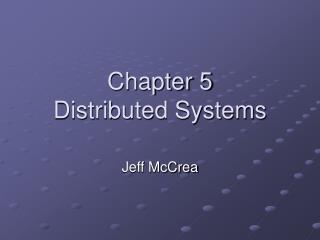 Chapter 5 Distributed Systems