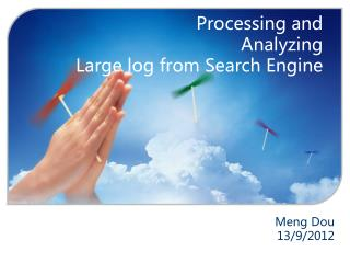 Processing and  Analyzing  Large  log from Search Engine