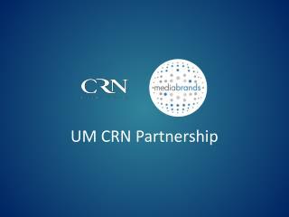 UM CRN Partnership