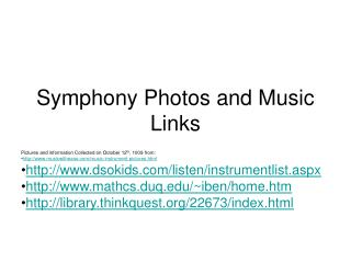 Symphony Photos and Music Links