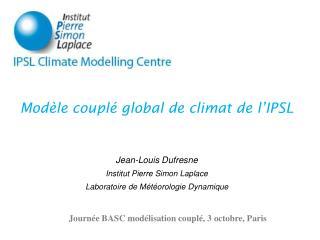 Modèle couplé global de climat de l'IPSL
