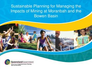 Sustainable Planning for Managing the Impacts of Mining at Moranbah and the Bowen Basin