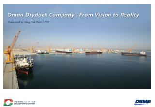 Oman Drydock Company : From Vision to Reality