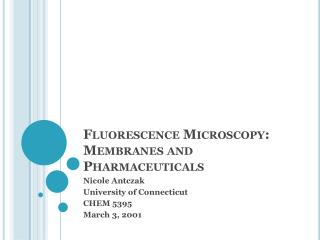 Fluorescence Microscopy:  Membranes and Pharmaceuticals