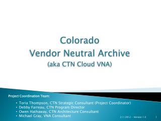 Colorado  Vendor Neutral Archive  (aka CTN Cloud VNA)