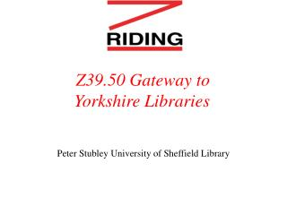 Z39.50 Gateway to Yorkshire Libraries