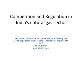 Competition and Regulation in India's natural gas sector